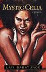 Mystic Celia by Layi Babatunde (Hardback, 2007)