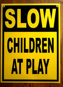 SLOW -- CHILDREN AT PLAY Coroplast SIGN 18x24
