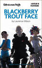 Blackberry Trout Face by Laurence Wilson (Paperback, 2011)