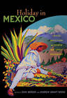 Holiday in Mexico: Critical Reflections on Tourism and Tourist Encounters by Duke University Press (Paperback, 2010)
