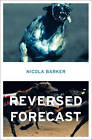 Reversed Forecast by Nicola Barker (Paperback, 2011)