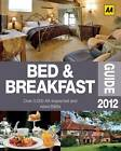 The Bed and Breakfast Guide: AA Lifestyle Guides: 2012 by AA Publishing (Paperback, 2011)