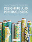 The Complete Guide to Designing and Printing Fabric by Laurie Wisbrun (Paperback, 2011)