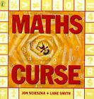 Maths Curse by Jon Scieszka, Lane Smith (Paperback, 1998)