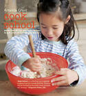 Cook School: More Than 50 Fun and Easy Recipes for Your Child at Every Age and Stage by Amanda Grant (Hardback, 2011)