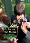Ethics and the Media: An Introduction by Stephen J. A. Ward (Paperback, 2011)