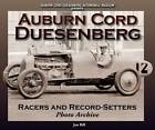 Auburn Cord Duesenberg: Racers and Record Setters Photo Archive by John Bill (Paperback, 2010)