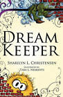 Dream Keeper by Sharilyn L Christensen (Paperback / softback, 2011)