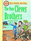 The Four Clever Brothers and Other Stories by Miles Kelly Publishing Ltd (Paperback, 2011)