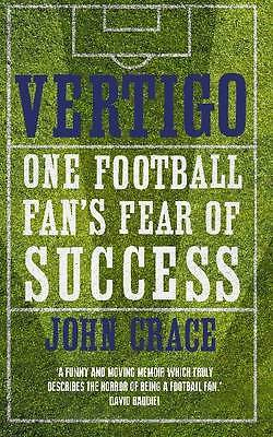 Vertigo: One Football Fan's Fear of Success