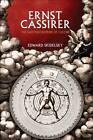 Ernst Cassirer: The Last Philosopher of Culture by Edward Skidelsky (Paperback, 2011)