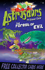 Astrosaurs 19: The Forest of Evil by Steve Cole (Paperback, 2011)