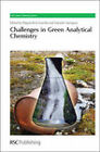 Challenges in Green Analytical Chemistry: The Challenge by Royal Society of Chemistry (Hardback, 2011)