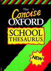CONCISE OXFORD SCHOOL THESAURUS by Oxford University Press (Hardback, 1997)