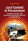 Local Content in Procurement: Creating Local Jobs and Competitive Domestic Industries in Supply Chains by Michael Warner (Hardback, 2011)