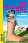 No Naughty Bits by Steve Thompson (Paperback, 2011)