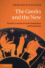 The Greeks and the New: Novelty in Ancient Greek Imagination and Experience by Armand J. D'Angour (Paperback, 2011)