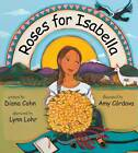 Roses for Isabella by Diana Cohn (Hardback, 2011)