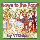 Down to the Pond by Violet Sirriss (Paperback, 2011)