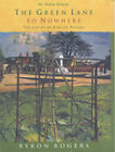 The Green Lane to Nowhere: The Life of a Village in England by Byron Rogers (Hardback, 2002)