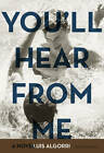 You'll Hear from Me by Luis Algorri (Paperback, 2011)