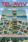 Tel-Aviv, the First Century: Visions, Designs, Actualities by Indiana University Press (Paperback, 2011)
