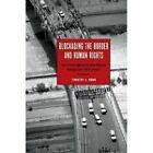 Blockading the Border and Human Rights: The El Paso Operation That Remade Immigration Enforcement by Timothy J. Dunn (Paperback, 2010)