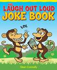 The Laugh Out Loud Joke Book by Sean Connolly (Paperback, 2011)
