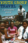 Youth Group Travel: A Planner's Guide by Mary Kay French, Larry French (Paperback, 2006)