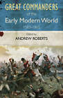 The Great Commanders of the Early Modern World 1567-1865 by Andrew Roberts (Paperback, 2011)