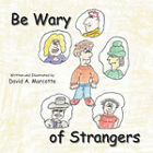 Be Wary of Strangers by David A Marcotte (Paperback / softback, 2005)