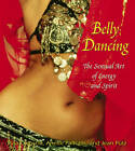 Belly Dancing: The Sensual Art of Energy and Spirit by Pina Coluccia, Jean Putz, Anette Paffrath (Paperback, 2005)
