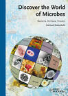 Discover the World of Microbes: Bacteria, Archaea, and Viruses by Gerhard Gottschalk (Paperback, 2011)
