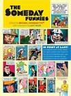 The Someday Funnies by Michel Choquette (Hardback, 2011)