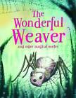 The Wonderful Weaver and Other Stories by Miles Kelly Publishing Ltd (Paperback, 2012)