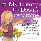 My Friend Has Down's Syndrome by Jennifer Moore-Mallinos (Paperback, 2011)