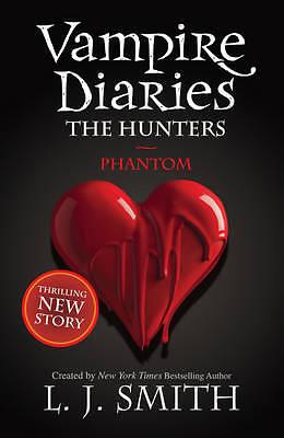 """AS NEW"" J Smith, L, The Vampire Diaries: Phantom: Book 8: 1/3, Book"
