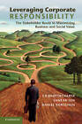 Leveraging Corporate Responsibility: The Stakeholder Route to Maximizing Business and Social Value by Daniel Korschun, Sankar Sen, C. B. Bhattacharya (Paperback, 2011)