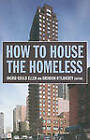 How to House the Homeless by Russell Sage Foundation (Hardback, 2010)