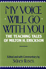 My Voice Will Go with You: The Teaching Tales of Milton H. Erickson by WW Norton & Co (Paperback, 1991)