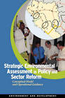 Strategic Environmental Assessment in Policy and Sector Reform: Conceptual Model and Operational Guidance by World Bank (Paperback, 2010)