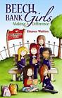 Beech Bank Girls: Making a Difference by Eleanor Watkins (Paperback, 2010)