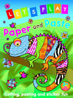Let's Play Paper and Paste: Cutting, Pasting and Sticker Fun: Chameleon by Nina Filipek (Novelty book, 2010)