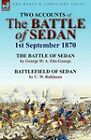 Two Accounts of the Battle of Sedan, 1st September 1870 by George W a Fitz-George, C W Robinson (Paperback / softback, 2011)
