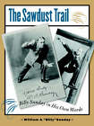 The Sawdust Trail: Billy Sunday in His Own Words by William A. Sunday (Paperback, 2005)
