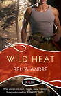 Wild Heat: A Rouge Romantic Suspense by Bella Andre (Paperback, 2012)