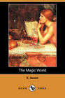 The Magic World (Dodo Press) by E. Nesbit (Paperback, 2008)