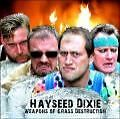 Weapons Of Grass Destruction von Hayseed Dixie (2007)