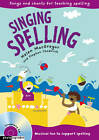Singing Spelling: Songs and Chants for Teaching Spelling by Stephen Chadwick, Helen MacGregor (Mixed media product, 2011)