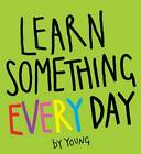 Learn Something Every Day by Peter Young (Paperback, 2011)